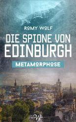 Die Spione von Edinburgh 2: Metamorphose