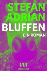 Bluffen: Ein Roman