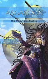 ASGAROON - Die Piratenkönigin: Future fantasy, Science Fiction