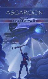 ASGAROON - Unter Piraten: future fantasy, Science Fiction, Sci-Fi