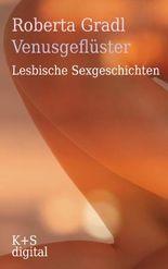 Venusgeflüster: Lesbische Sexgeschichten