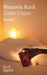 Liebe Lügen: Roman