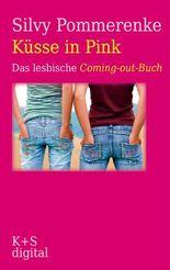 Küsse in Pink: Das lesbische Coming-out-Buch