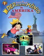 Der kleine König in Amerika: Reiseabenteuer für die ganze Familie