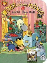 Der kleine König sucht den Ball / baut einen Turm: Kleinkinder-Buch