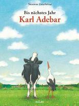Bis nächstes Jahr, Karl Adebar