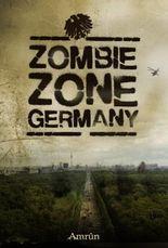 Zombie Zone Germany - Die Anthologie