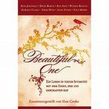 BEAUTIFUL ONE: Ein Leben in tiefer Intimität mit dem Einen, der uns geschaffen hat