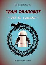 Team Dragobot - Voll die Legende!