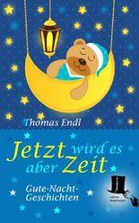 Jetzt wird es aber Zeit: Phantastische Gute-Nacht-Geschichten