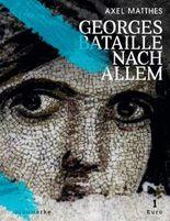Georges Bataille nach Allem