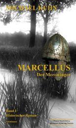 Marcellus - Der Merowinger: Band 1 (Marcellus-Trilogie)