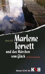 Marlene Torvett und das Märchen vom Glück