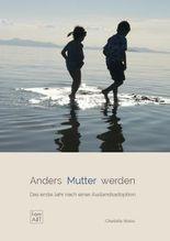 Anders Mutter werden. Das erste Jahr nach einer Auslandsadoption (famart.de)