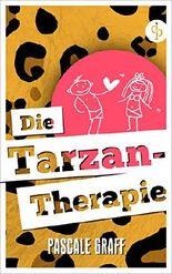 Die Tarzan-Therapie: Ein Roman voll Humor