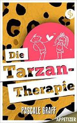 Die Tarzan-Therapie (Appetizer-Ausgabe): Ein Roman voll Humor