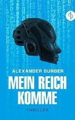 Mein Reich komme - Thriller: BLUE EDITION
