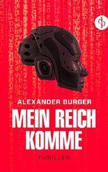 Mein Reich komme - Thriller: RED EDITION