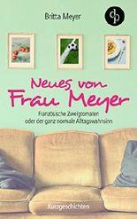 Neues von Frau Meyer: Französische Zweigtomaten oder der ganz normale Alltagswahnsinn