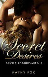 Secret Desires - Brich alle Tabus mit mir
