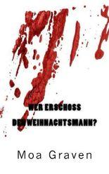 Wer erschoss den Weihnachtsmann?