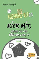 Die Fussball-Elfen, Band 1 - Kick mit, wenn du ein Mädchen bist!