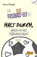 Die Fussball-Elfen, Band 3 - Halt durch, wenn du ein Mädchen bist!