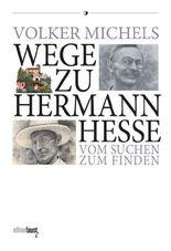 Wege zu Hermann Hesse. Vom Suchen zum Finden