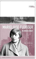 Marieluise Fleißer in Ingolstadt