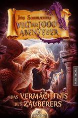 Die Welt der 1000 Abenteuer - Das Vermächtnis des Zauberers