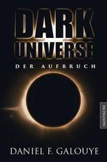 Dark Universe - Der Aufbruch