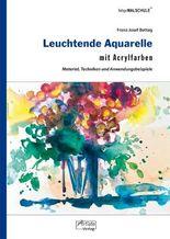 Leuchtende Aquarelle mit Acrylfarben