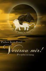 Vertrau mir!: Prophezeiung
