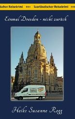 Einmal Dresden - nicht zurück