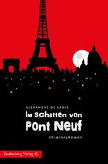 Im Schatten von Pont Neuf: Paris Krimi