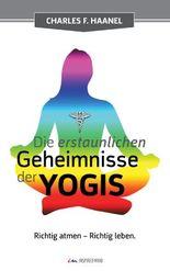 Die erstaunlichen Geheimnisse der Yogis