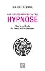 Das große Handbuch der Hypnose