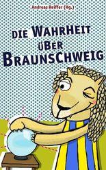 Die Wahrheit über Braunschweig