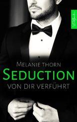 Seduction - Von dir verführt