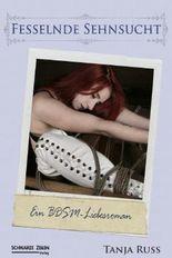 Fesselnde Sehnsucht: Ein Highland BDSM-Liebesroman
