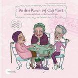 Die drei Damen auf Café-Fahrt