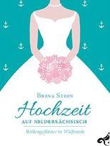 Hochzeit auf Niedersächsisch -: Wellengeflüster in Wülferode