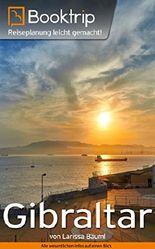 Booktrip® Reiseführer Gibraltar: Perfekt vorbereitet auf deine Gibraltar Reise | inklusive 16 Kapitel, Reiserouten & Insidertipps: Reiseplanung leicht gemacht!