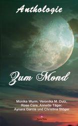 """Anthologie """"Zum Mond"""""""