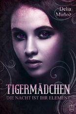 Tigermädchen: Die Nacht ist ihr Element
