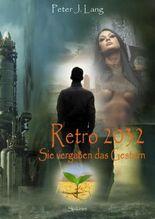 Retro 2032: Sie vergaßen das Gestern