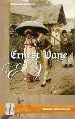 Ernest Vane: Eine schicksalhafte Liebe im viktorianischen England