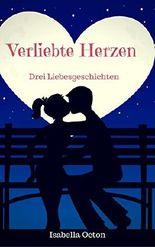 Verliebte Herzen: Drei Liebesgeschichten
