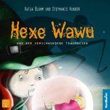 Hexe Wawu und der verschwundene Traumbesen