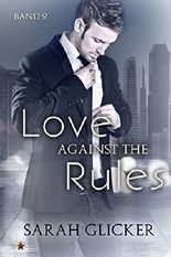 Love against the Rules: Band 2 (Against-The-Rules-Reihe)